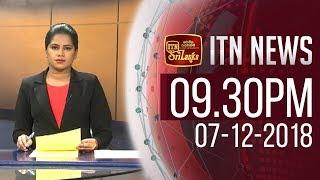 ITN News 09.30 PM 07-12-2018